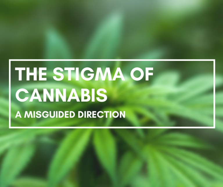 The Stigma of Cannabis – A Misguided Direction